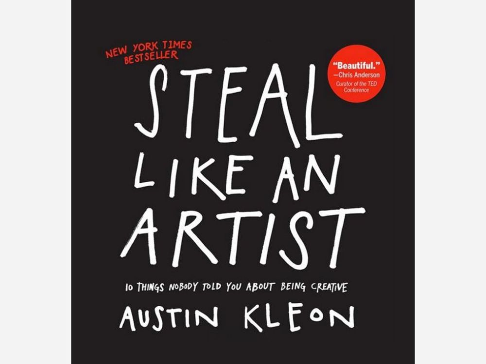 Steal_Like_an_Artist_10_Things_Nobody_Told_You_About_Being_Creative_Austin_Kleon_Book